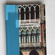 Libros: ELS MIRALLS VENECIANS - JOAN MANUEL GISBERT. Lote 287901658