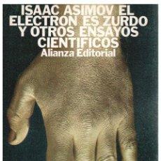Libros: EL ELECTRÓN ZURDO Y OTROS ENSAYOS CIENTÍFICOS - ISAAC ASIMOV. Lote 287912668