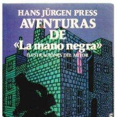 Libros: AVENTURAS DE LA MANO NEGRA - HANS JÜRGEN PRESS. Lote 287912673