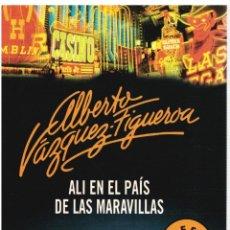 Libros: ALÍ EN EL PAÍS DE LAS MARAVILLAS - ALBERTO VÁZQUEZ-FIGUEROA. Lote 287912693