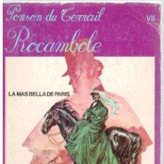 Libros: ROCAMBOLE: LA MÁS BELLA DE PARÍS - PONSON DU TERRAIL. Lote 287912718