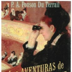 Libros: LAS AVENTURAS DE ROCAMBOLE II: LAS HAZAÑAS DE ROCAMBOLE - P. A. PONSON DU TERRAIL. Lote 287912788