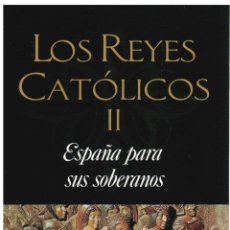 Libros: LOS REYES CATÓLICOS II: ESPAÑA PARA SUS SOBERANOS - JEAN PLAIDY. Lote 287912793