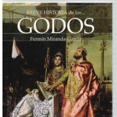 Libros: BREVE HISTORIA DE LOS GODOS - FERMÍN MIRANDA-GARCÍA. Lote 287912818