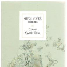Libros: MITOS, VIAJES, HÉROES - CARLOS GARCÍA GUAL. Lote 287912828