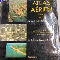 Libros: DEFFONTAINES /DELAMARRE /BERTIN, PIERRE / MARIEL JEAN-BRUNHES / JACQUES. - ATLAS AERIEN. TOME IV: PA. Lote 287916453