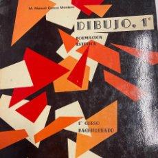Libros: GARCIA MONTERO, M.MANUEL. - DIBUJO, 1º. FORMACION ESTETICA. 1º CURSO DE BACHILLERATO.. Lote 287916478