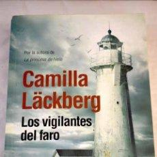 Libros: LOS VIGILANTES DEL FARO.- LACKBERG, CAMILLA. Lote 287968363