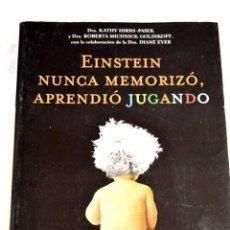 Libros: EINSTEIN NUNCA MEMORIZÓ, APRENDIÓ JUGANDO.- HIRSH-PASEK, KATHY. Lote 287968368