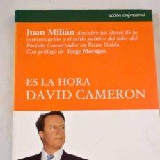 Libros: ES LA HORA DAVID CAMERON.- MILIÁN, JUAN. Lote 287968403