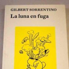 Libros: LA LUNA EN FUGA.- SORRENTINO, GILBERT. Lote 287968423