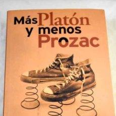 Libros: MÁS PLATÓN Y MENOS PROZAC: FILOSOFÍA PARA LA VIDA COTIDIANA.- MARINOFF, LOU. Lote 287968428