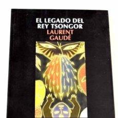Libros: EL LEGADO DEL REY TSONGOR.- GAUDÉ, LAURENT. Lote 287968433