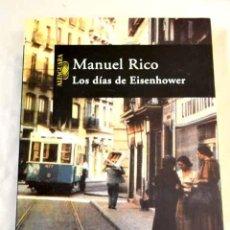 Libros: LOS DÍAS DE EISENHOWER.- RICO, MANUEL. Lote 287968453
