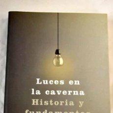 Libros: LUCES EN LA CAVERNA: HISTORIA Y FUNDAMENTOS DE LA ÉTICA.- AYLLÓN, JOSÉ RAMÓN. Lote 287968458