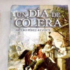 Libros: UN DÍA DE CÓLERA.- PÉREZ-REVERTE, ARTURO. Lote 287968518