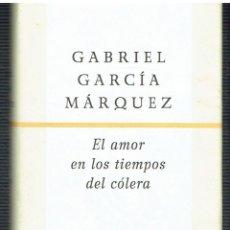 Libros: EL AMOR EN LOS TIEMPOS DEL CÓLERA.. - GABRIEL GARCÍA MÁRQUEZ... Lote 287981733