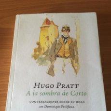 Libros: HUGO PRATT A LA SOMBRA DE CORTO. CONVERSACIONES SOBRE SU OBRA CON DOMINIQUE PETITFAUX. Lote 287993713