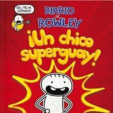 Libros: DIARIO DE ROWLEY ¡UN CHICO SUPERGUAY! - KINNEY, JEFF. Lote 287993743