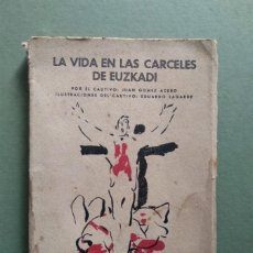 Libros: LA VIDA EN LAS CÁRCELES DE EUZKADI. POR EL CAUTIVO JUAN GÓMEZ ACEBO. ILUSTRACIONES DEL CAUTIVO EDUAR. Lote 287993823