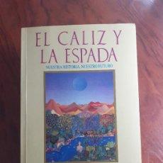 Livres: EL CALIZ Y LA ESPADA, NUESTRA HISTORIA, NUESTRO FUTURO - RIANE EISLER. Lote 288039088
