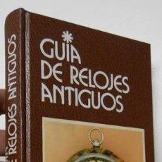 Libros: GUÍA DE RELOJES ANTIGUOS. Lote 288151473