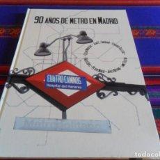 Libros: LIBRO 90 AÑOS DE METRO EN MADRID. EDICIONES LA LIBRERÍA 1ª EDICIÓN 2010. TAPA DURA. BUEN ESTADO RARO. Lote 288159283