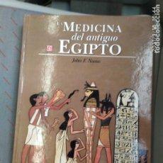 Libros: MEDICINA EN EL ANTIGUO EGIPTO. Lote 288231863