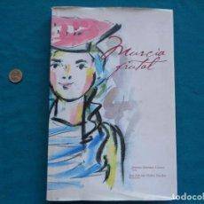 Libros: MURCIA FRUTAL, ANTONIO MARTINEZ CEREZO Y JOSÉ MOLINA SÁNCHEZ. MURCIA 2003.. Lote 288400603