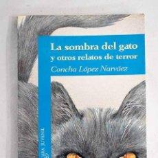 Libros: LA SOMBRA DEL GATO Y OTROS RELATOS DE TERROR.- LÓPEZ NARVÁEZ, CONCHA. Lote 288417853