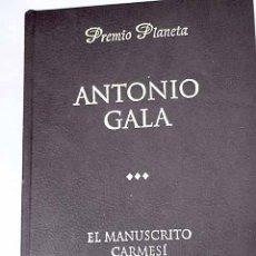 Libros: EL MANUSCRITO CARMESÍ.- GALA, ANTONIO. Lote 288417898