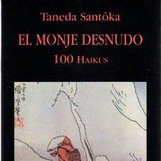 Libros: EL MONJE DESNUDO. 100 HAIKUS - SANTÔKA, TANEDA. Lote 288436548