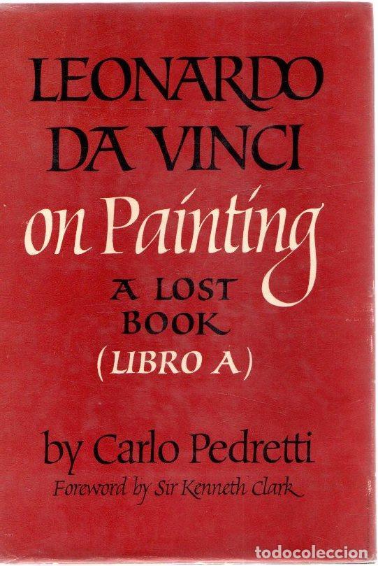 LEONARDO DA VINCI ON PAINTING. A LOST BOOK (LIBRO A) - PEDRETTI, CARLO (Libros sin clasificar)