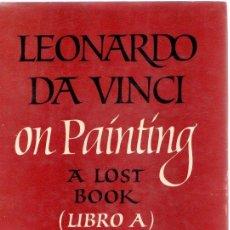 Libros: LEONARDO DA VINCI ON PAINTING. A LOST BOOK (LIBRO A) - PEDRETTI, CARLO. Lote 288436573