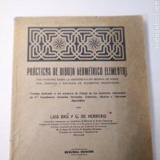 Libros: 1928 - PRÁCTICAS DE DIBUJO GEOMÉTRICO ELEMENTAL. LUIS BRU Y G. DE HERRERO.. Lote 288530618