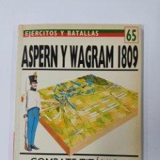 Livros em segunda mão: EJÉRCITOS Y BATALLAS Nº 65. ASPERN Y WAGRAM 1809. OSPREY MILITARY. - VVAA. TDKC119. Lote 288540828