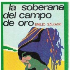 Libros: LA SOBERANA DEL CAMPO DE ORO - EMILIO SALGARI. Lote 288691968