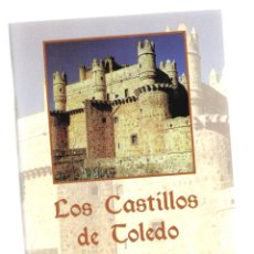 Libros: CASTILLOS DE TOLEDO - ISABEL PÉREZ DE TUDELA, JUAN MÚÑOZ RUANO Y JULIO PORRES MARTÍN-CLETO. Lote 288691983