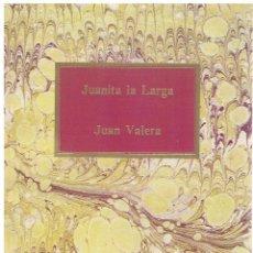 Libros: JUANITA LA LARGA - JUAN VALERA. Lote 288691988