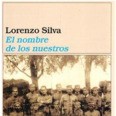 Libros: EL NOMBRE DE LOS NUESTROS - LORENZO SILVA. Lote 288692703