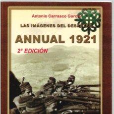 Libros: LAS IMÁGENES DEL DESASTRE: ANNUAL 1921 (2ª EDICIÓN) - ANTONIO CARRASCO GARCÍA. Lote 288692738