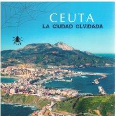 Libros: CEUTA, LA CIUDAD OLVIDADA - JOSÉ MARÍA CAMPOS. Lote 288692743