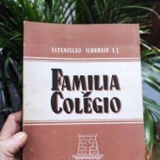 Libros: FAMILIA Y COLEGIO.- ILUNDAIN, P. ESTANISLAO. Lote 288696093