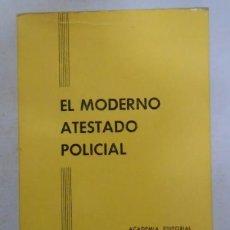 Libros: EL MODERNO ATESTADO POLICIAL. ACADEMIA EDITORIAL LAMRUJA. MADRID. 1980. - VVAA. TDK252. Lote 288732888