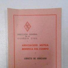 Libros: DIRECCION GENERAL GUARDIA CIVIL ASOCIACIÓN MUTUA BENÉFICA DEL CUERPO LIBRETA DE ASOCIADO 1969 - V. Lote 288733193