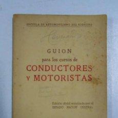 Libros: GUIÓN PARA LOS CURSOS DE CONDUCTORES Y MOTORISTAS. ESTADO MAYOR CENTRAL DEL EJERCITO 1955. - VVAA. Lote 288733553