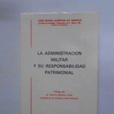 Libros: LA ADMINISTRACION MILITAR Y SU RESPONSABILIDAD PATRIMONIAL. - JOSE MARIA QUIROGA DE ABARCA. TDK9. Lote 288733968