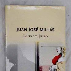 Libros: LAURA Y JULIO.- MILLÁS, JUAN JOSÉ. Lote 288748468