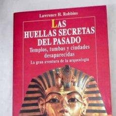 Libros: LAS HUELLAS SECRETAS DEL PASADO.- ROBBINS, LAWRENCE H.. Lote 288748478