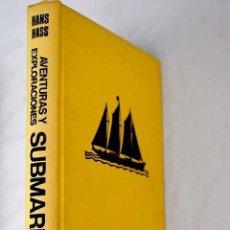 Libros: AVENTURAS Y EXPLORACIONES SUBMARINAS.- HASS, HANS. Lote 288748483